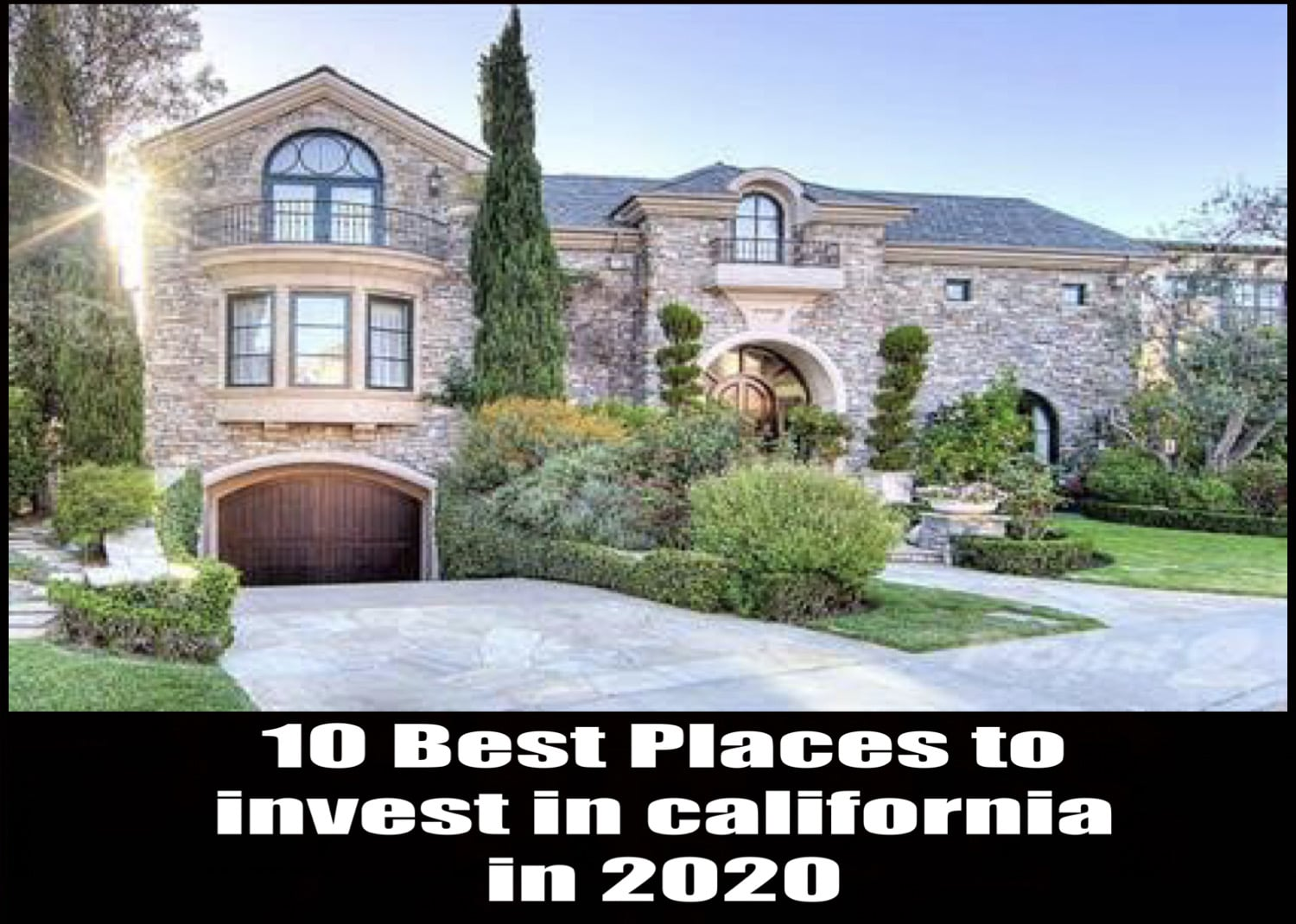10 Best Places to invest in california in 2020